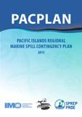 PACPLAN : Pacific islands regional marine spill contingency plan, 2013